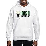 Irish Foreplay Green Hooded Sweatshirt