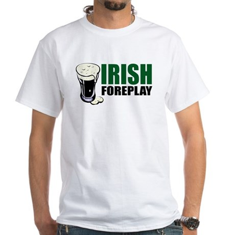Irish Foreplay Green White T-Shirt