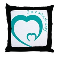 Im a miracle baby Throw Pillow