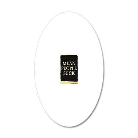 Mean People Suck 20x12 Oval Wall Decal
