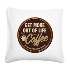 MoreOutOfLife_Coffe Square Canvas Pillow