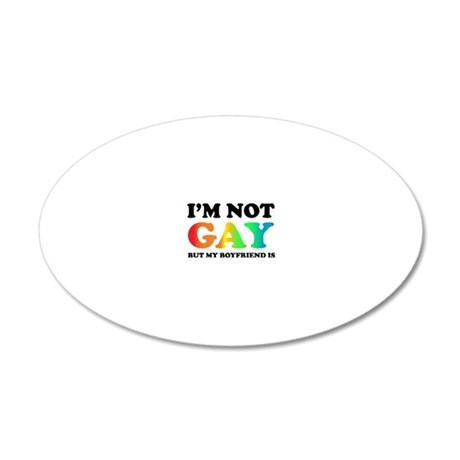 Im not gay 20x12 Oval Wall Decal
