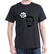 Lincoln Party On Black ONLY T-Shirt
