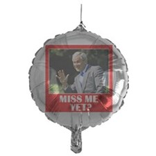 Bush-Miss-Me-Yet-Tshirt Balloon