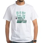 &quot;We'll Bite Your Ass&quot; White T-Shirt
