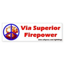 Peace through Superior Firepower Bumper Bumper Sticker
