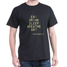 Eat, Drink, Sleep, Breathe, Art T-Shirt