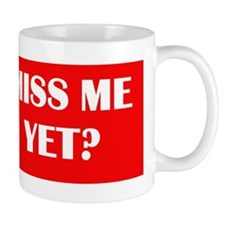 Bush-Miss-Me-Yet-BumperSticker1 Mug