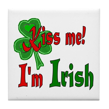 Kiss Me I'm Irish Tile Coaster