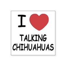 "TALKINGCHIHUAHUAS Square Sticker 3"" x 3"""