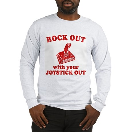 Rock Out With Your Joystick O Long Sleeve T-Shirt
