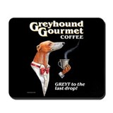 Greyhound Gourmet-male Mousepad