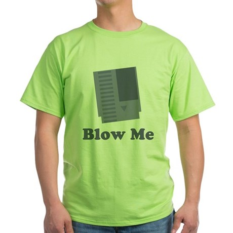 Blow Me Green T-Shirt