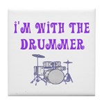 I'M WITH THE DRUMMER Tile Coaster