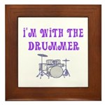 I'M WITH THE DRUMMER Framed Tile