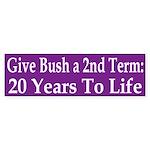 Give Bush a Second Term (bumper sticker)