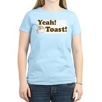 Yeah! Toast! Women's Light T-Shirt