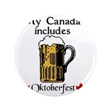 "Canada-Oktoberfest-1 copy 3.5"" Button"