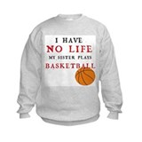 No Life....Basketball Sweatshirt