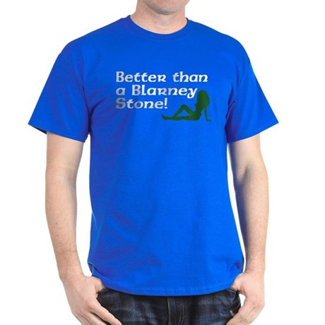 Better than a Blarney Stone Dark T-Shirt