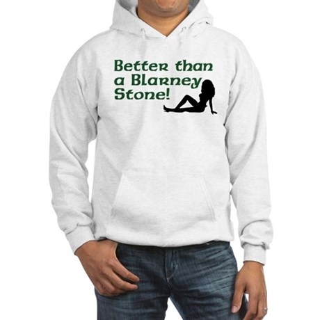 Better than a Blarney Stone Hooded Sweatshirt