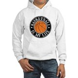 Basketball Is My Life Hoodie