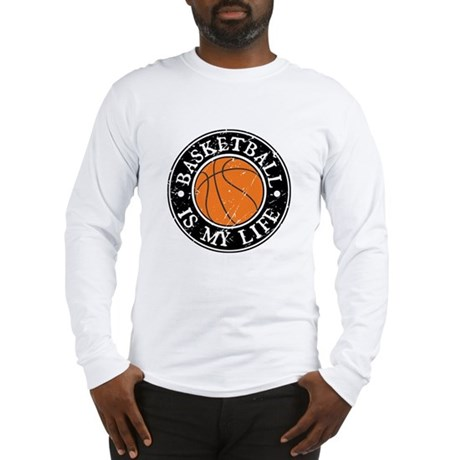 Basketball Is My Life Long Sleeve T-Shirt