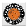 Basketball Is My Life Tile Coaster