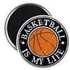 Basketball Is My Life Magnet