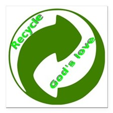 "Recycle-Gods-Love Square Car Magnet 3"" x 3"""