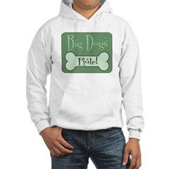Big Dogs Rule Hooded Sweatshirt