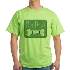 Big Dogs Rule Green T-Shirt