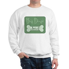 Big Dogs Rule Sweatshirt