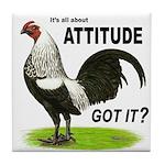 It's About Attitude Tile Coaster