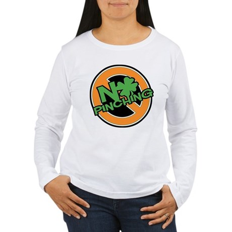 No Pinching Shamrock Women's Long Sleeve T-Shirt
