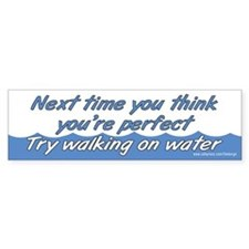Walking on Water Bumper Bumper Sticker