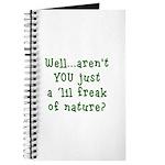 Aren't You..Lil Freak Nature Journal