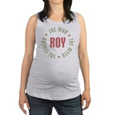 Roy The Man The Myth The Legend Maternity Tank Top