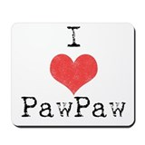 I love PawPaw Mousepad