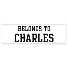 Belongs to Charles Bumper Bumper Sticker