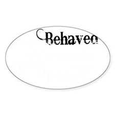 well behaved quote art light ink Decal