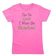 Im So Cute Brazilian Girl's Tee