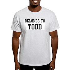 Belongs to Todd T-Shirt