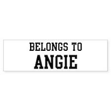 Belongs to Angie Bumper Bumper Sticker