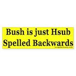 Bush is just Hsub Spelled Backwards