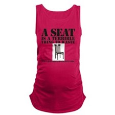 A SEAT IS A TERRIBLE Maternity Tank Top