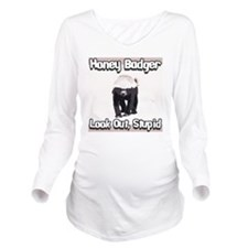 honeybadgerlookoutst Long Sleeve Maternity T-Shirt