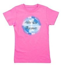 We Do Recover Girl's Tee