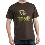 'Tis Himself! T-Shirt