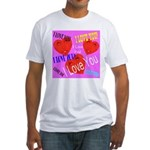 I Love You Fitted T-Shirt